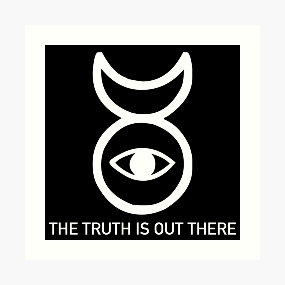 THE TRUTH IS OUT THERE (w) Art Print