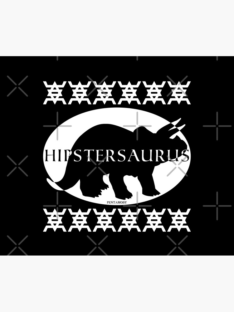 HIPSTERSAURUS (w) by Pentamoby