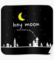 Hey Moon (on black) Poster