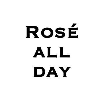 Rosé todo el día de peggieprints