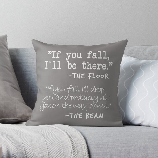 Funny Gymnastics Quotes Designs If You fall floor beam Quote for Gymnasts Throw Pillow