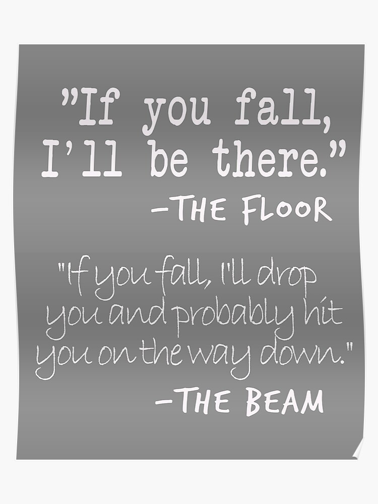 Funny Gymnastics Quotes Designs If You fall floor beam Quote for Gymnasts |  Poster