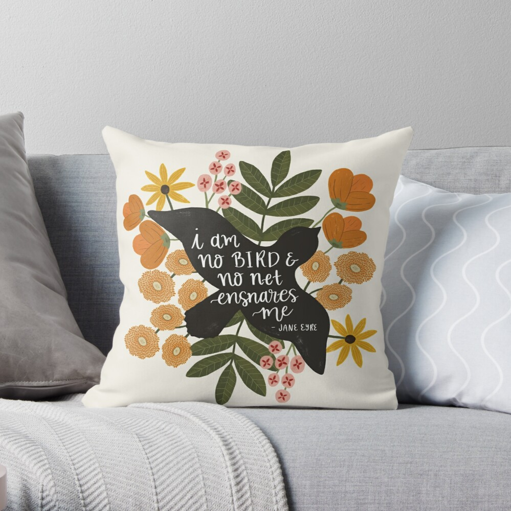 I Am No Bird Jane Eyre Quote Throw Pillow