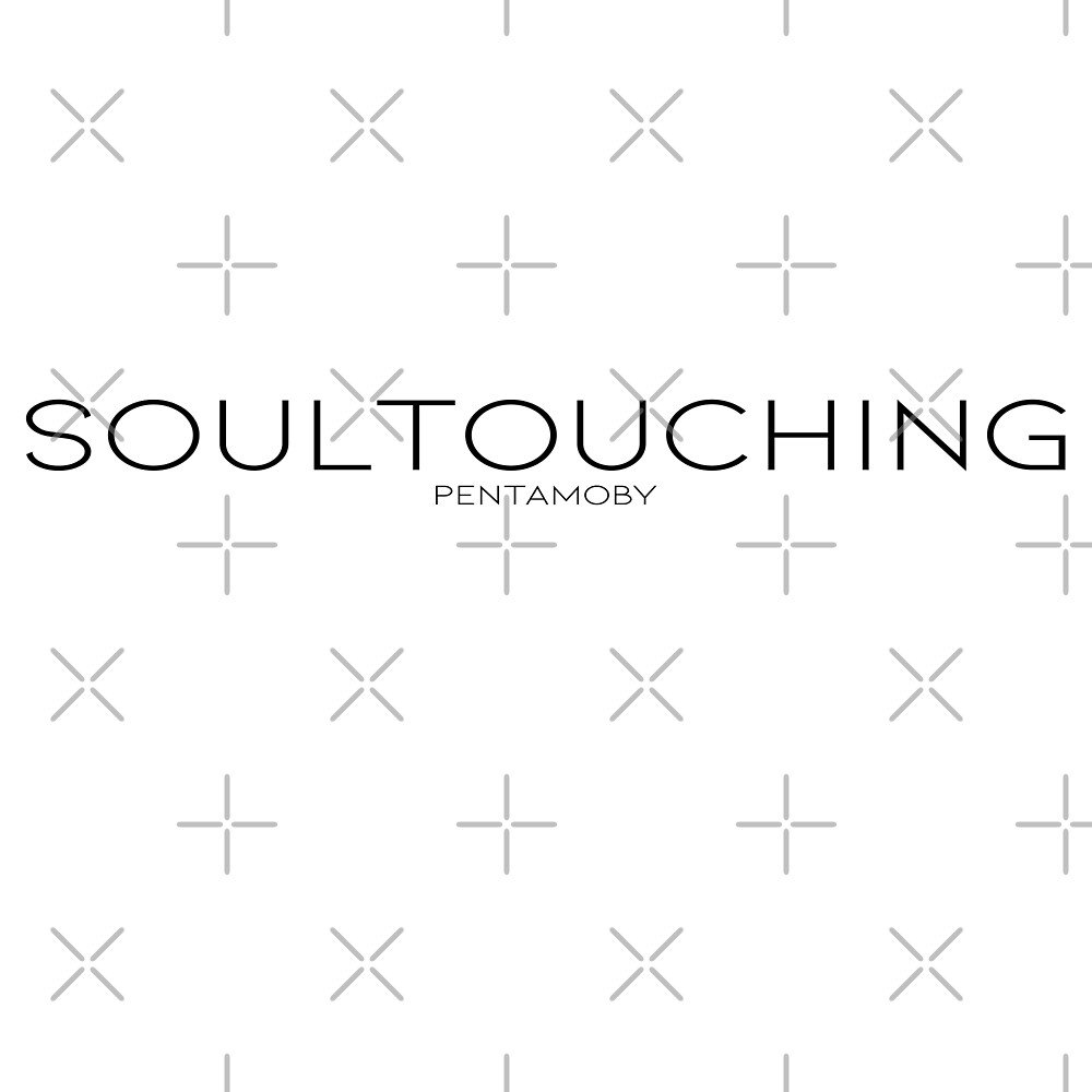 SOULTOUCHING (b) by Pentamoby