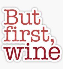 But First Wine Sticker