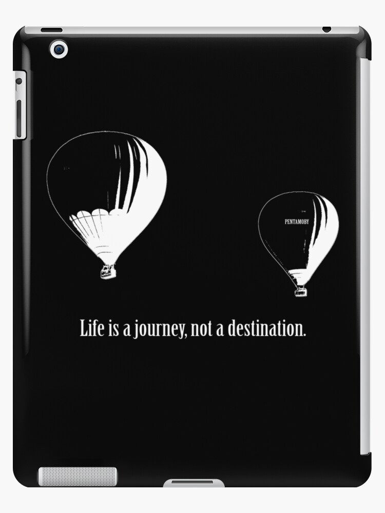 Balloon - Life is a jouney, not a destination (w) by Pentamoby