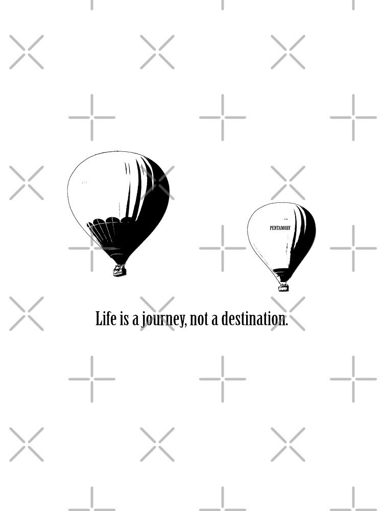 Balloon - Life is a jouney, not a destination (b) by Pentamoby