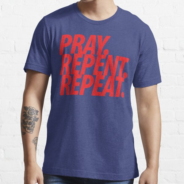 PRAY REPENT REPEAT RED Essential T-Shirt