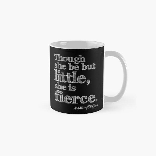 Shakespeare Little But Fierce Grunge Sketch Quote (Light Version) Classic Mug