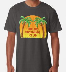 Join the Do Nothing Club... Long T-Shirt