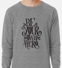 Be Your Own Hero Lightweight Sweatshirt