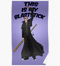 This is my blast-stick Poster