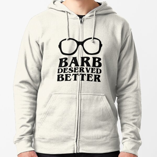 Barb Deserved Better Zipped Hoodie