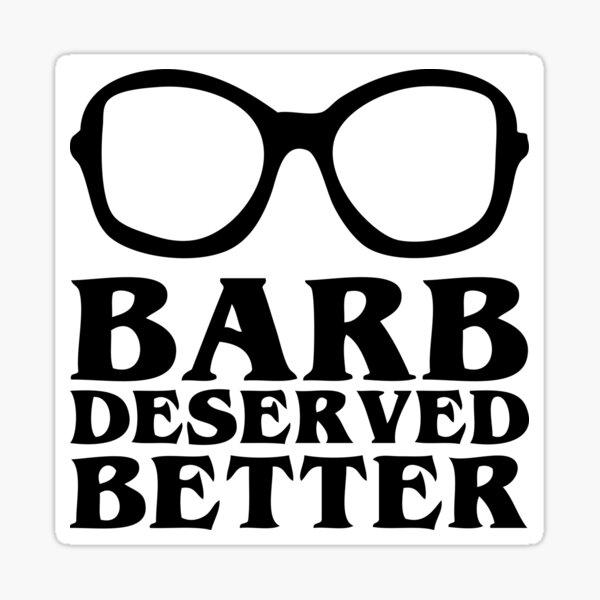 Barb Deserved Better Sticker