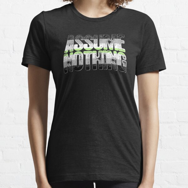 Agender Pride Assume Nothing Essential T-Shirt