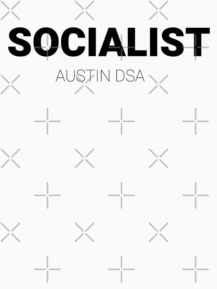 SOCIALIST — Austin DSA  by willpate