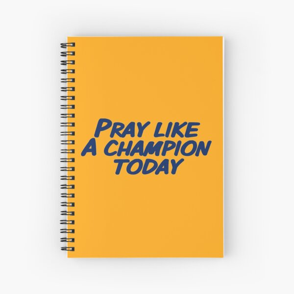 Pray Like A Champion Today Spiral Notebook