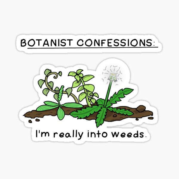 Botanist confessions Sticker