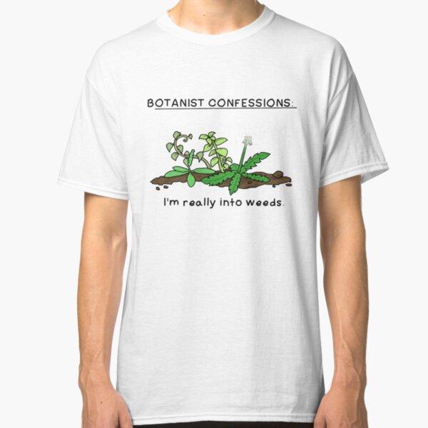 Botanist confessions Classic T-Shirt