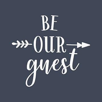 Be Our Guest Arrow Design by Andrewkgolf