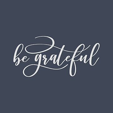 Be Grateful Positive and Motivational Design by Andrewkgolf