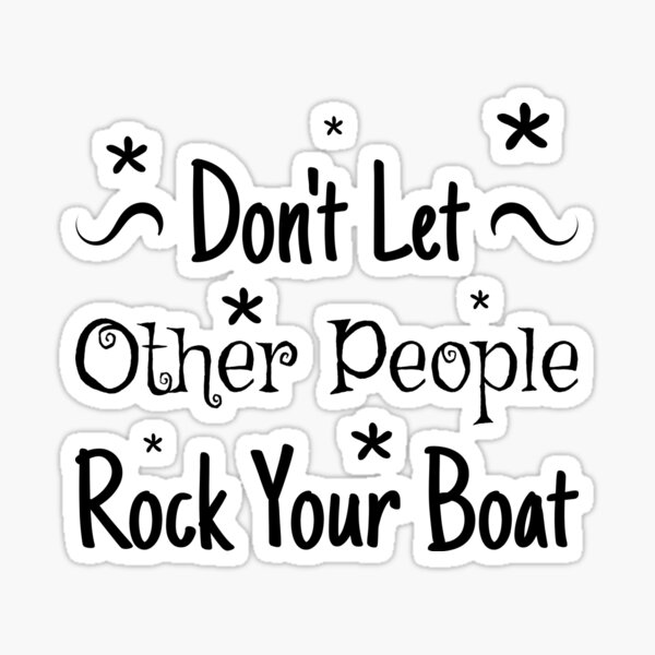 "Quote ""Don't Let Other People Rock Your Boat"" Sticker"