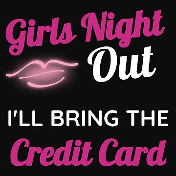 Funny Bachelorette Girls Night Out Weekend Credit Card by normaltshirts