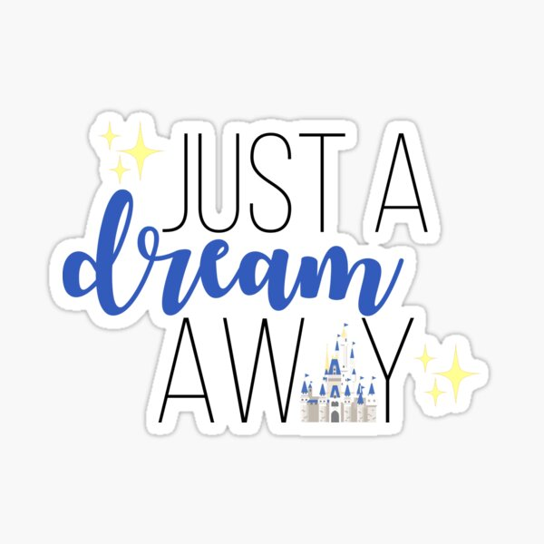 Just A Dream Away Sticker
