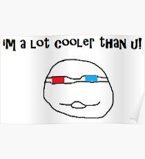 cooler than u Poster