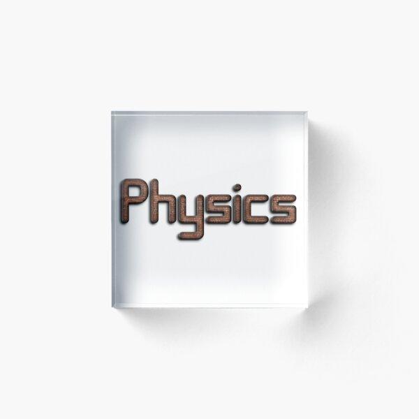 #Physics Acrylic Block