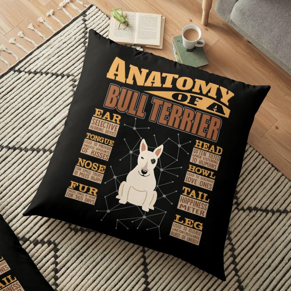 Anatomy Of A Bull Terrier - Funny Bull Terrier Design Floor Pillow