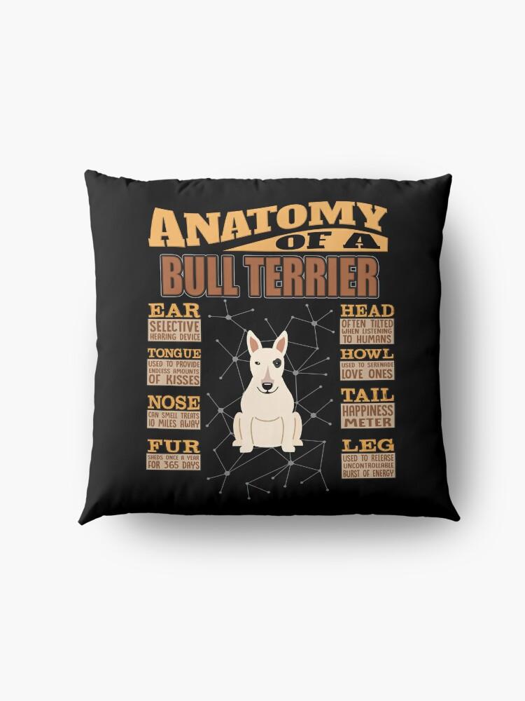Alternate view of  Anatomy Of A Bull Terrier - Funny Bull Terrier Design Floor Pillow