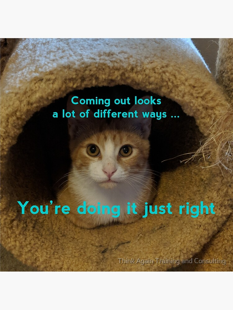 Coming Out Kitty says ... (turquoise text) by ThinkAgainTC