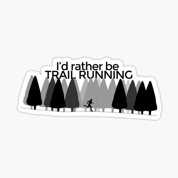 I'd rather be TRAIL RUNNING - Silhouette Sticker