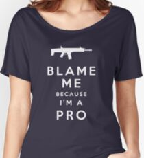 Blame me!! Women's Relaxed Fit T-Shirt
