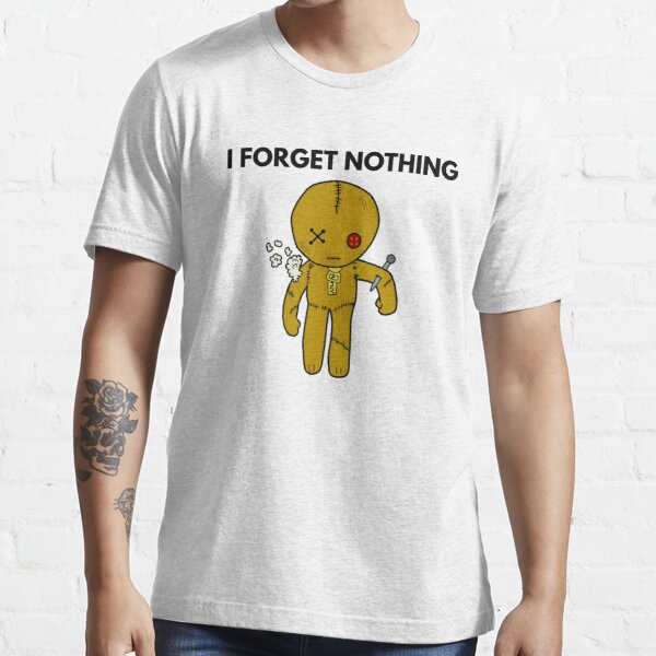 VOODOO I forget nothing  Essential T-Shirt