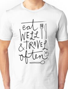 Eat Well & Travel Often Unisex T-Shirt