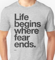 Life Begins Where Fear Ends. Unisex T-Shirt