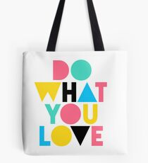 Do What You Love. Tote Bag