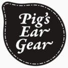 Pig's Ear Gear by Pig's Ear Gear