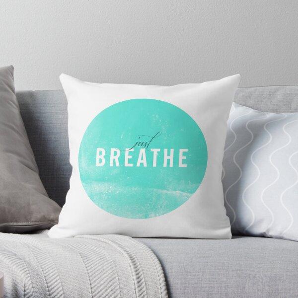 Just Breathe. Throw Pillow
