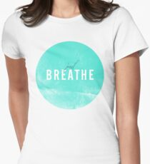 Just Breathe. Womens Fitted T-Shirt