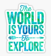 The World is Yours To Explore - Green/Blue Version. Sticker