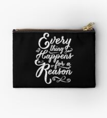 Everything Happens for a Reason Studio Pouch