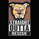 Pit Bull Lover- Straight Outta Shelter- cute pit bull-red nose pit by Angie Stimson