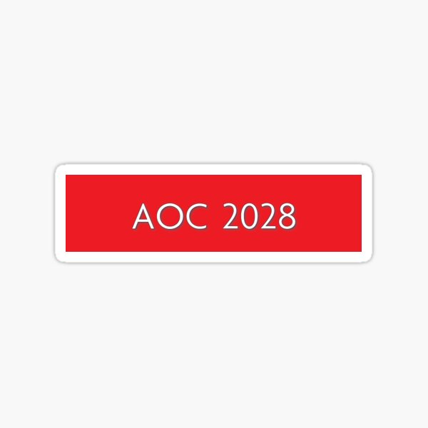 Alexandria Ocasio-Cortez — AOC for President 2028 Sticker