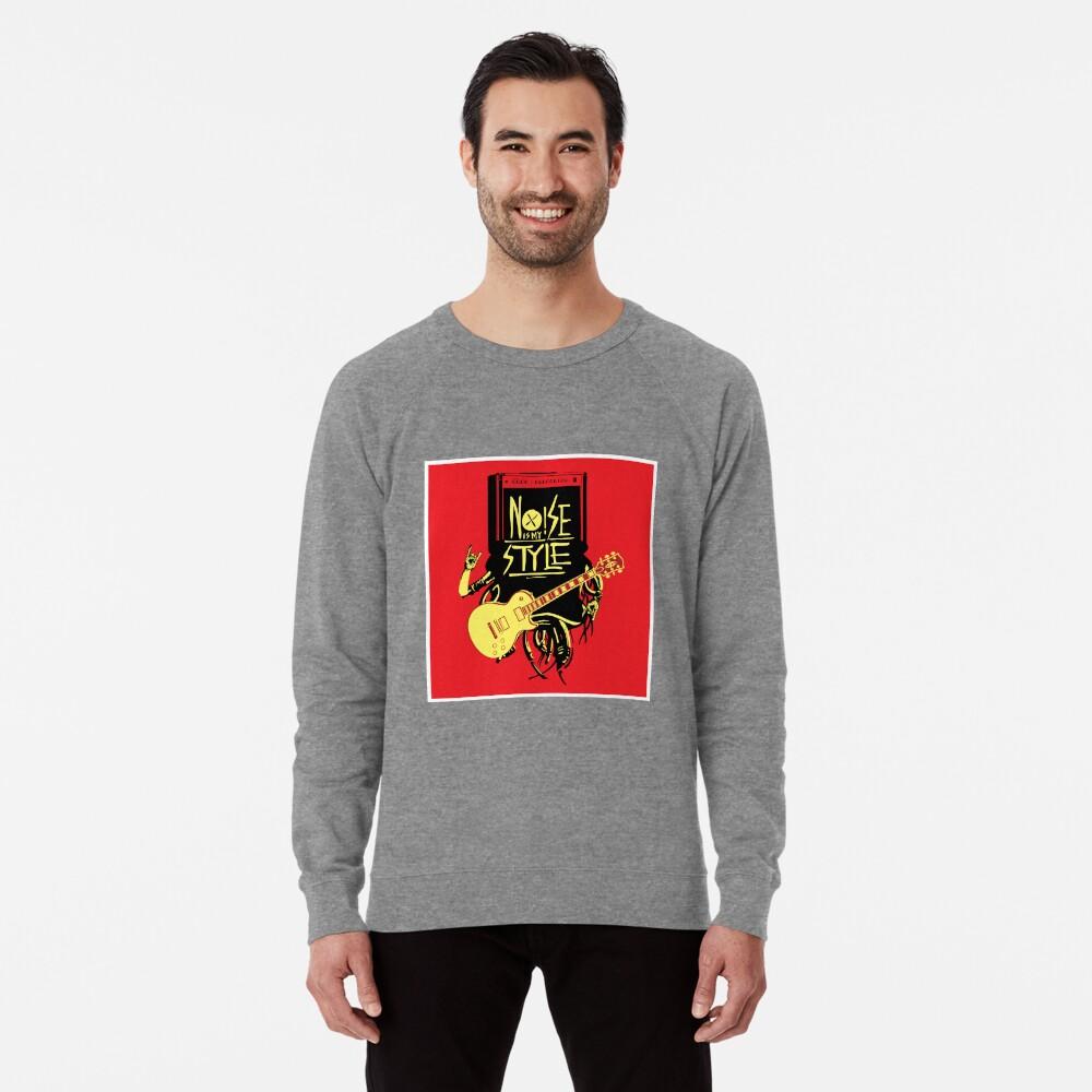 noise music is my style Lightweight Sweatshirt