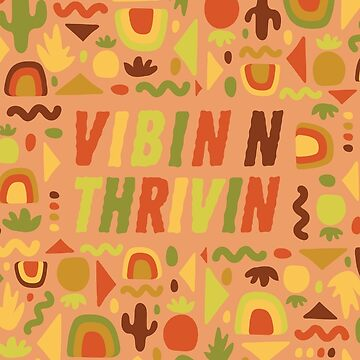 Vibin n Thrivin by doodlebymeg