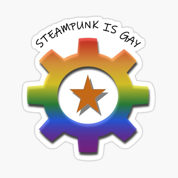 Steampunk Is Gay Sticker