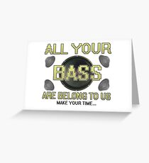 All Your Base Greeting Card